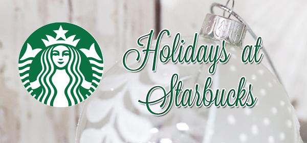 Countdown to Christmas: 2013 Starbucks Holiday